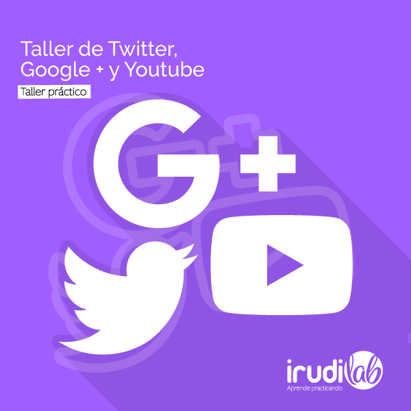 Taller de google +, twitter y youtube