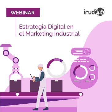 Webinar sobre Estrategia Digital en el Marketing Industrial